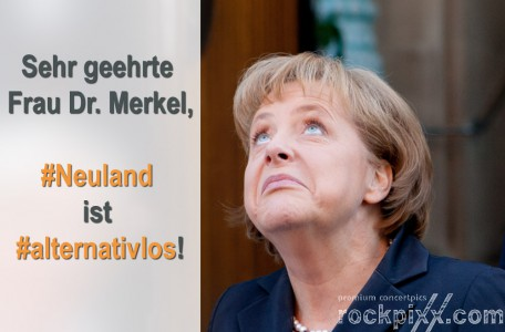 #Merkel - #Neuland - #alternativlos